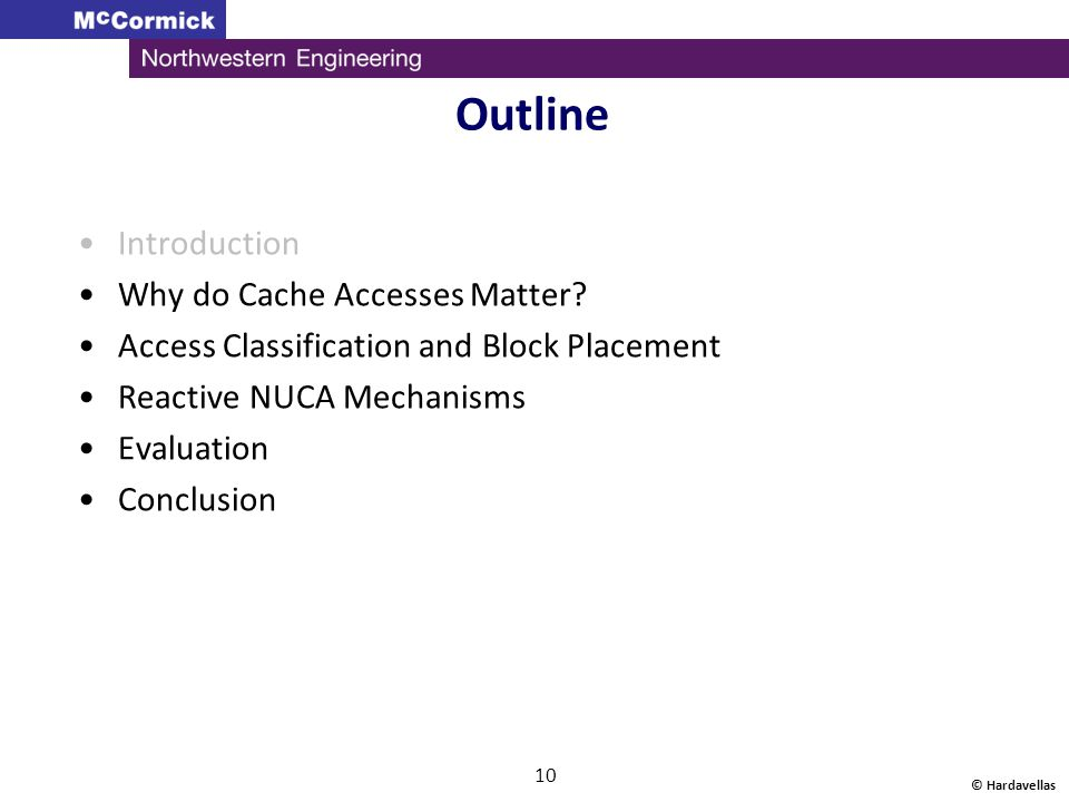 Outline Introduction Why do Cache Accesses Matter