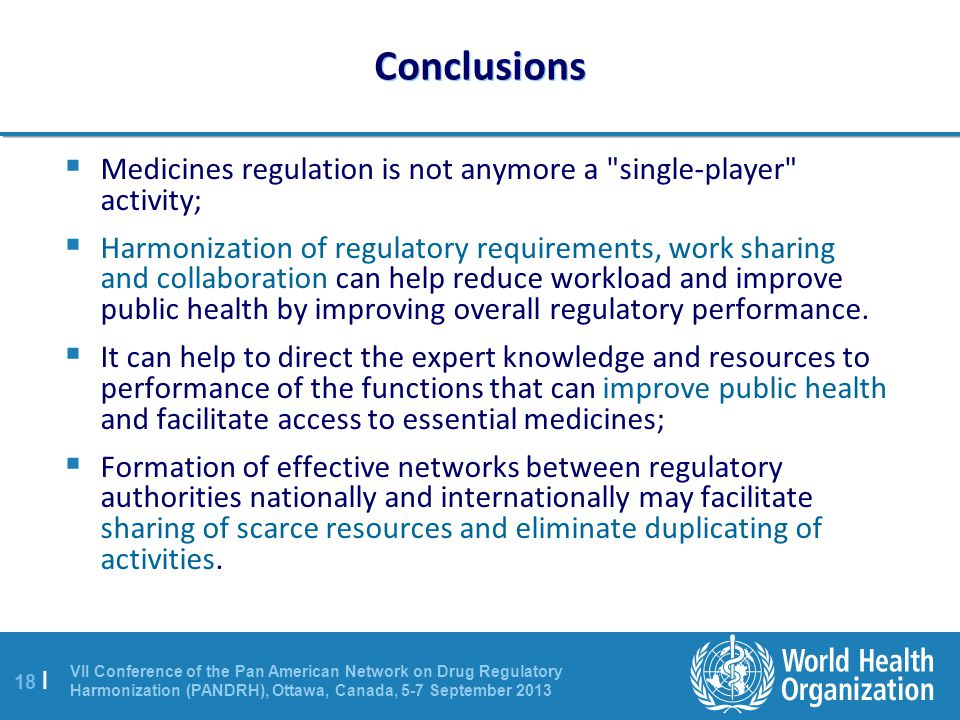 Conclusions Medicines regulation is not anymore a single-player activity;