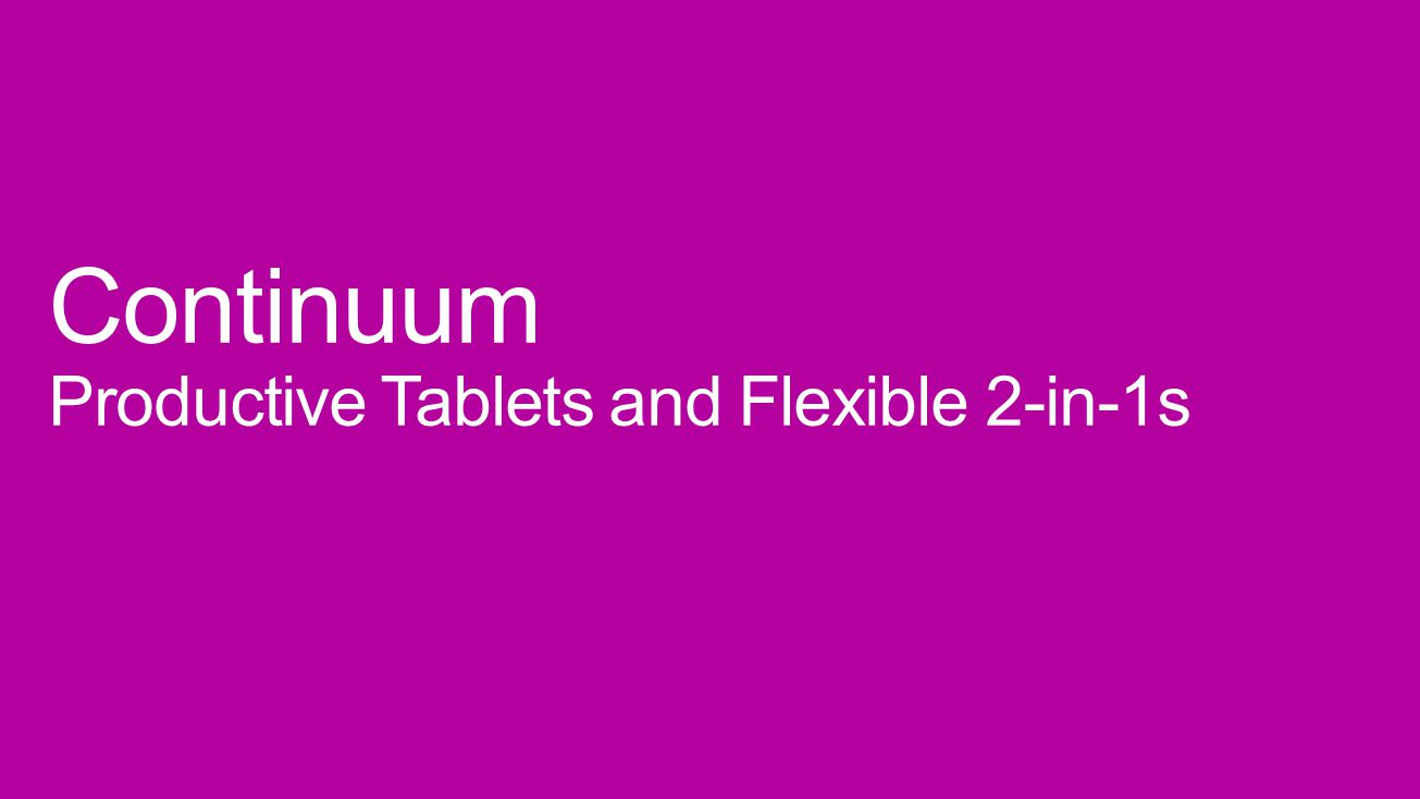 Continuum Productive Tablets and Flexible 2-in-1s