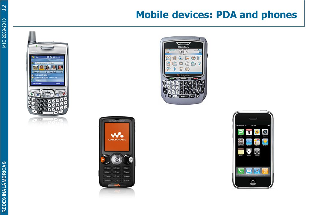 Mobile devices: PDA and phones