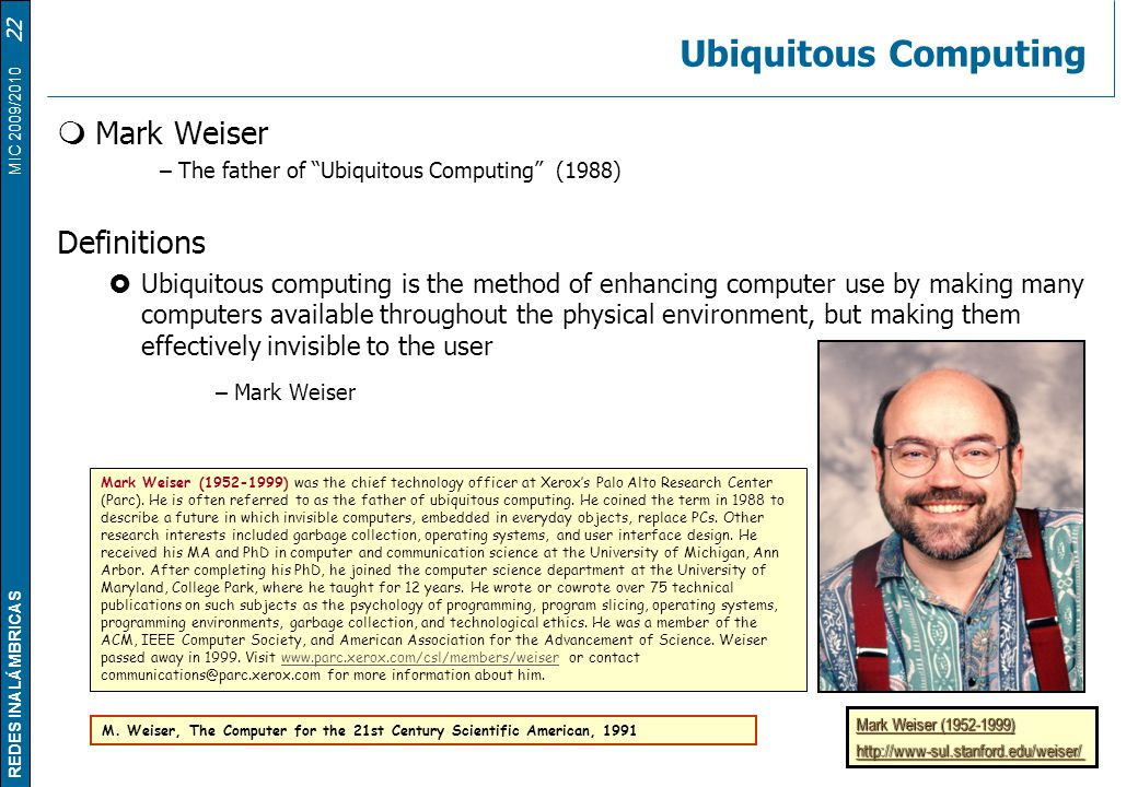 Ubiquitous Computing Mark Weiser Definitions – Mark Weiser