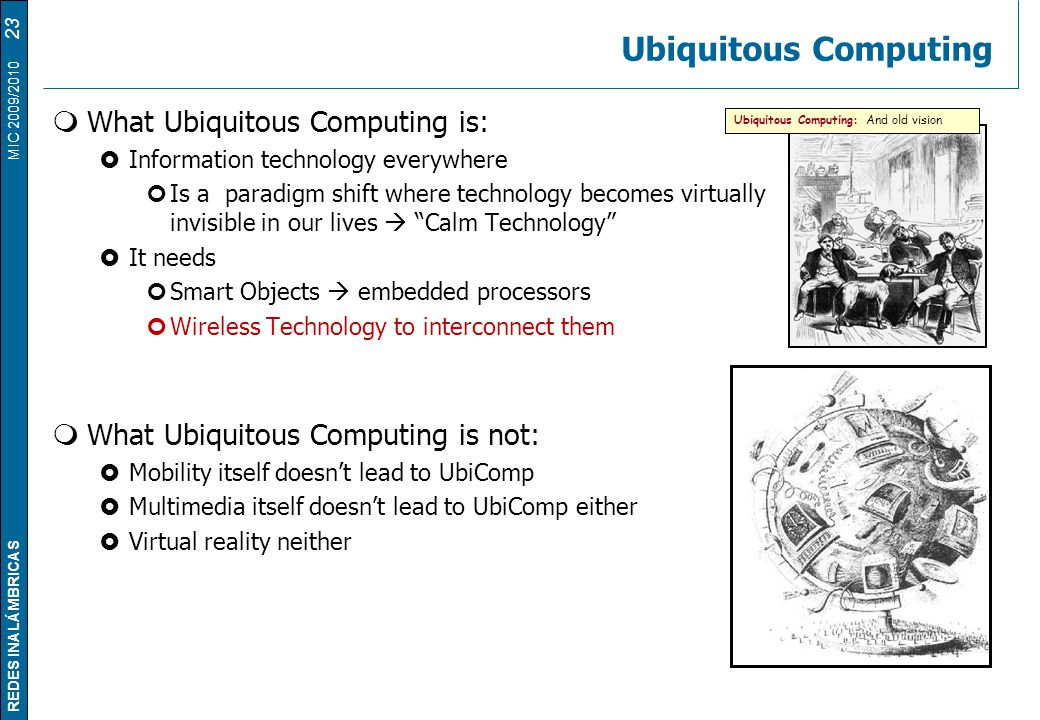 Ubiquitous Computing What Ubiquitous Computing is: