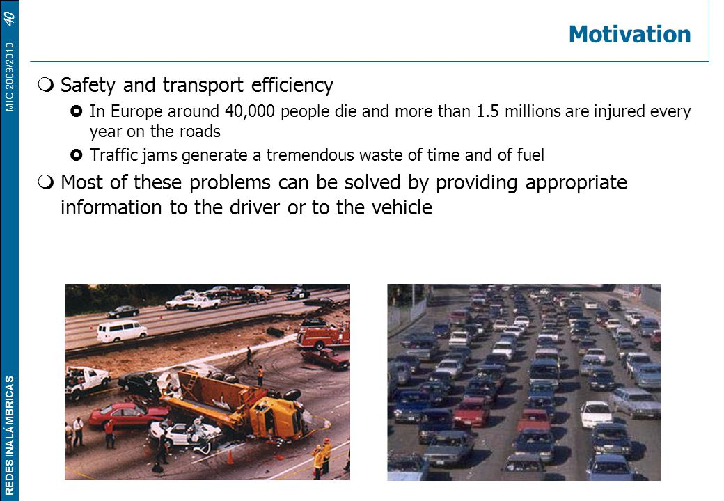 Motivation Safety and transport efficiency