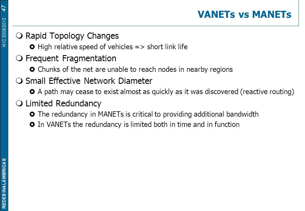 VANETs vs MANETs Rapid Topology Changes Frequent Fragmentation