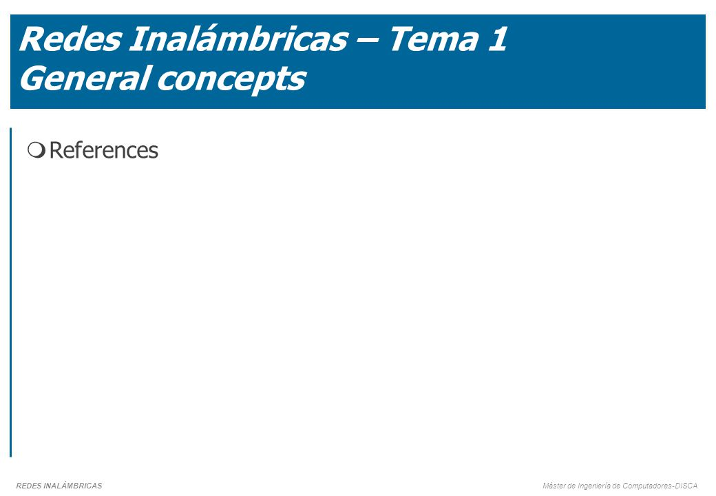 Redes Inalámbricas – Tema 1 General concepts