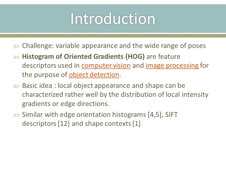 Introduction Challenge: variable appearance and the wide range of poses.