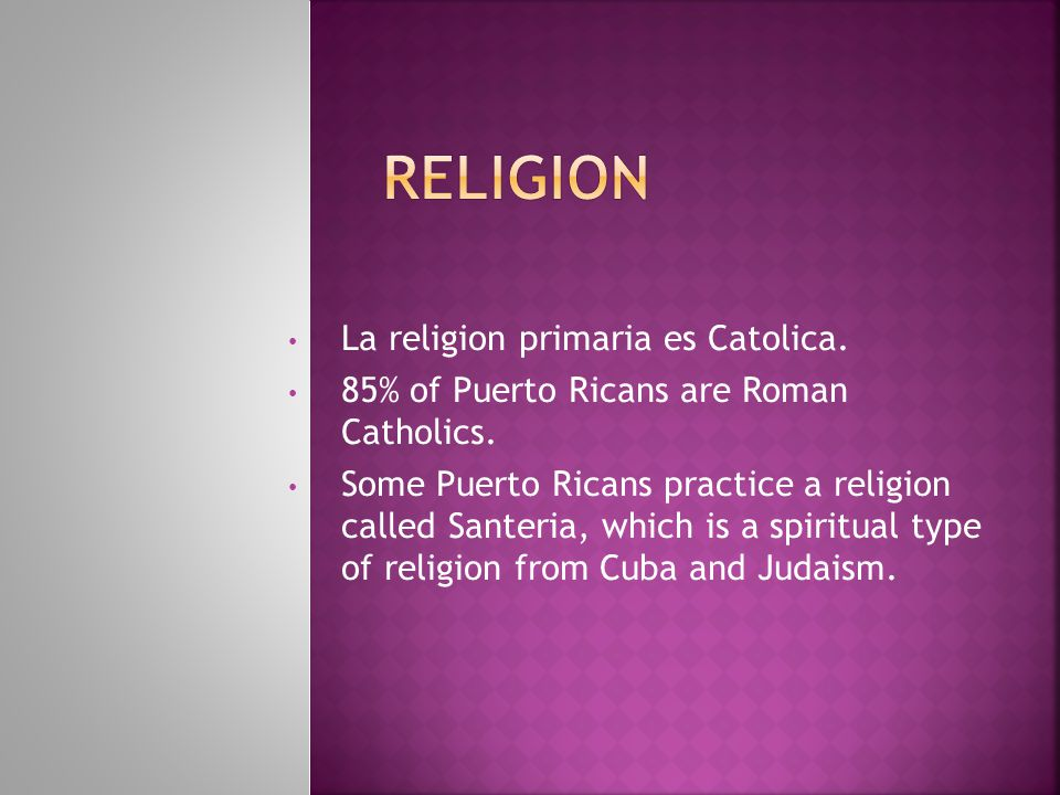 Religion La religion primaria es Catolica.