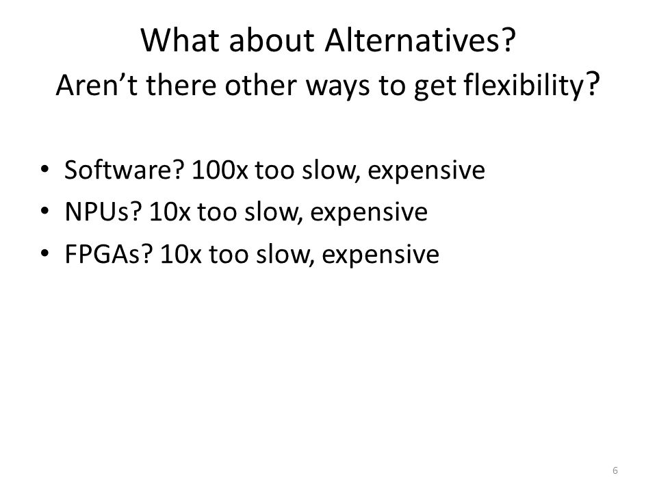 What about Alternatives Aren't there other ways to get flexibility