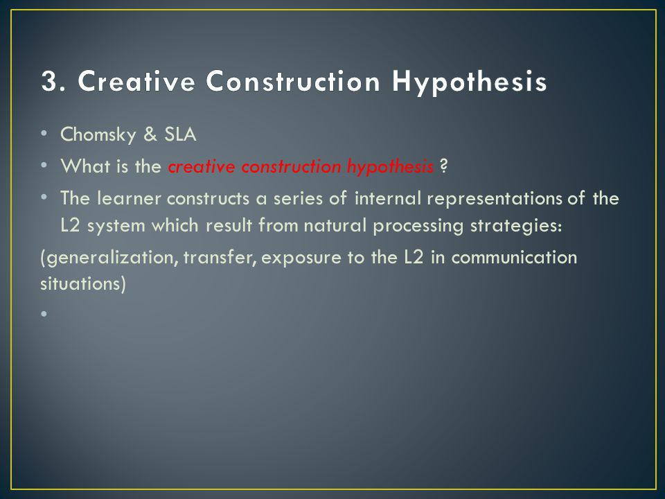 3. Creative Construction Hypothesis