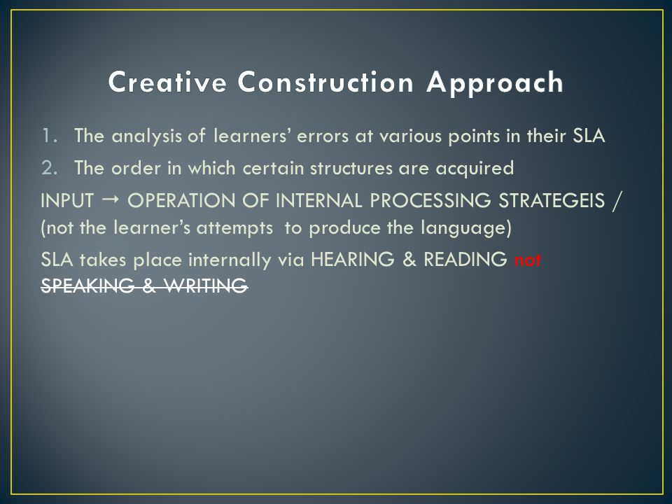 Creative Construction Approach