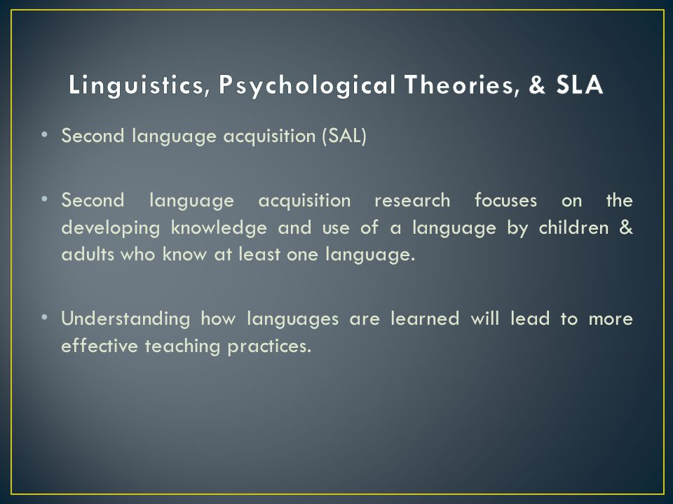 Linguistics, Psychological Theories, & SLA