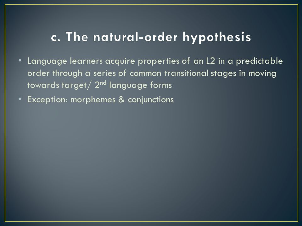 c. The natural-order hypothesis