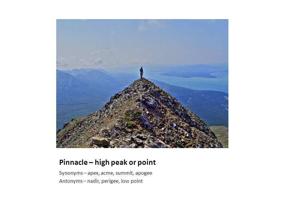 Pinnacle – high peak or point