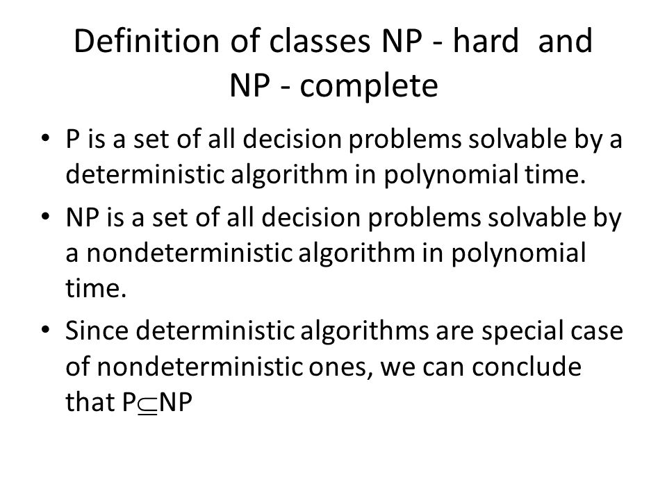 Definition of classes NP - hard and NP - complete