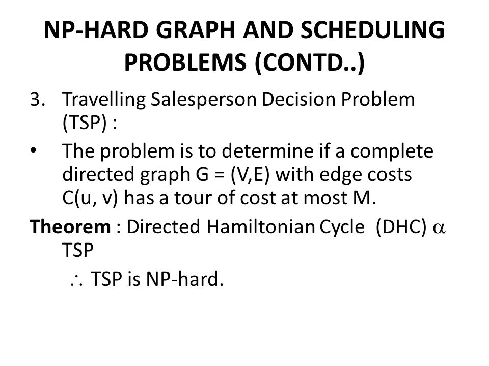 NP-HARD GRAPH AND SCHEDULING PROBLEMS (CONTD..)