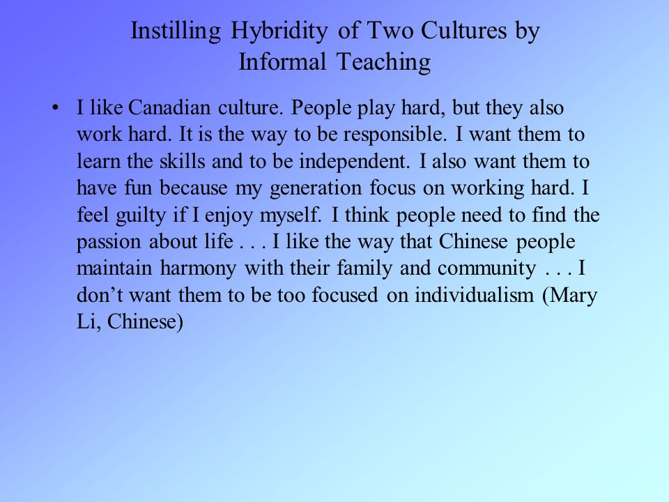 Instilling Hybridity of Two Cultures by Informal Teaching