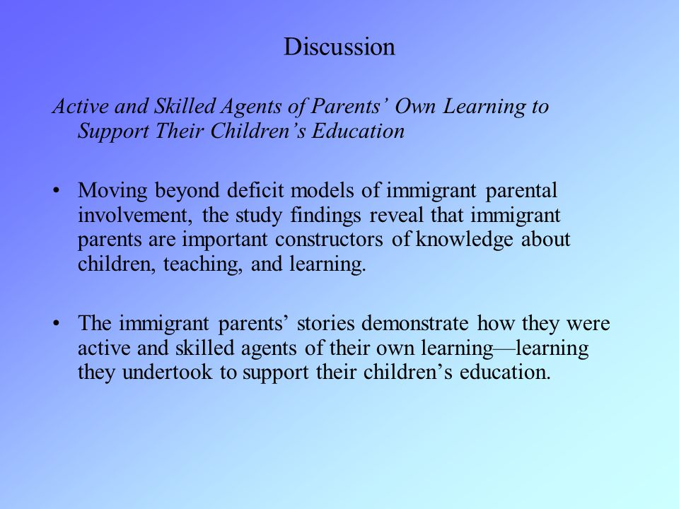 Discussion Active and Skilled Agents of Parents' Own Learning to Support Their Children's Education.