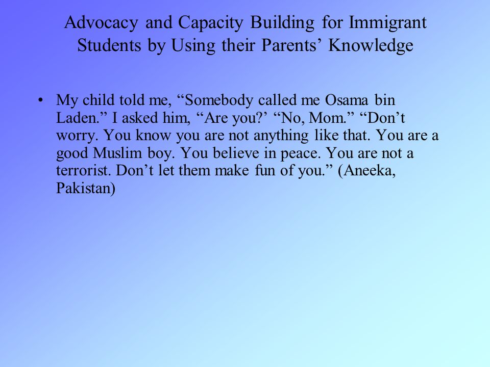 Advocacy and Capacity Building for Immigrant Students by Using their Parents' Knowledge