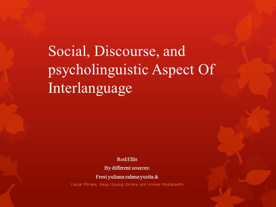Social, Discourse, and psycholinguistic Aspect Of Interlanguage