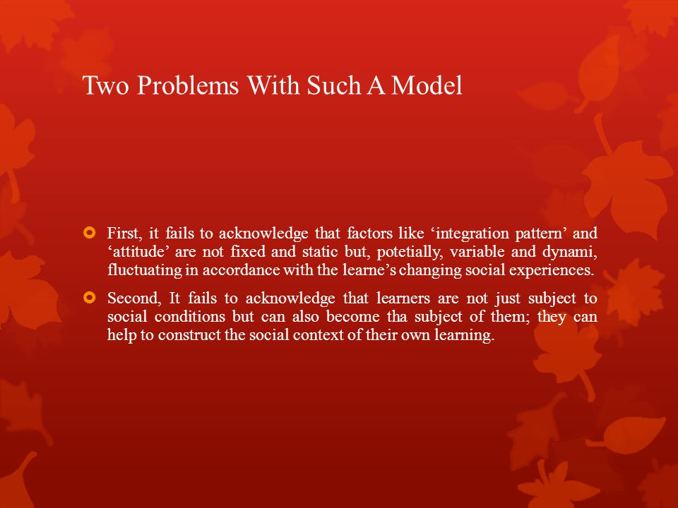 Two Problems With Such A Model