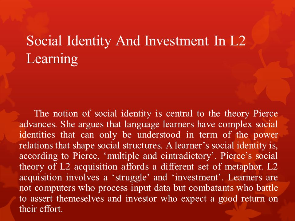 Social Identity And Investment In L2 Learning