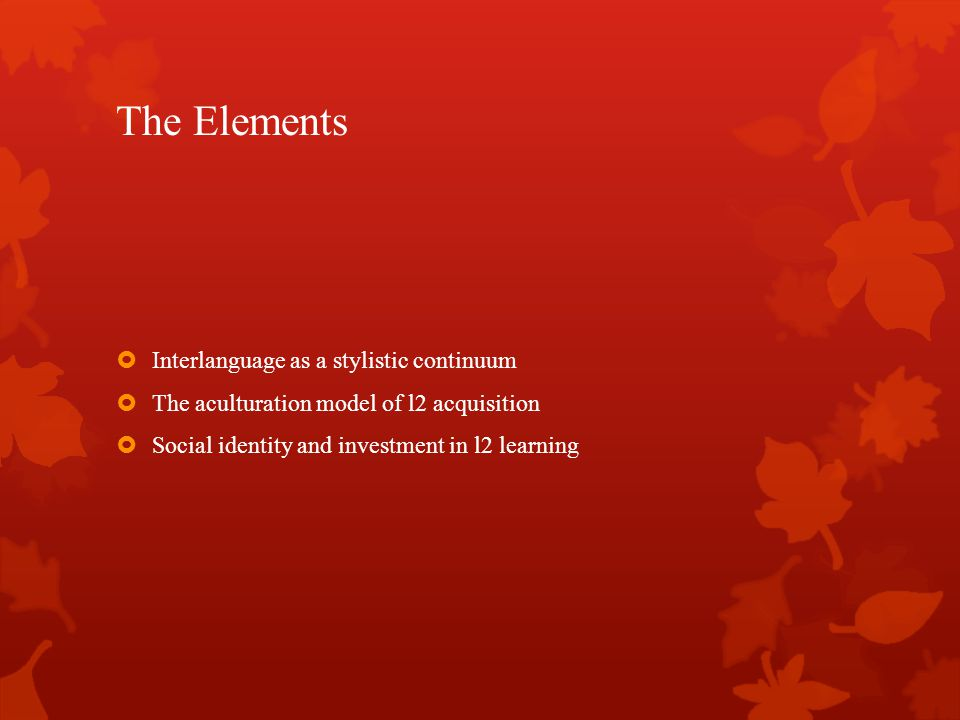 The Elements Interlanguage as a stylistic continuum