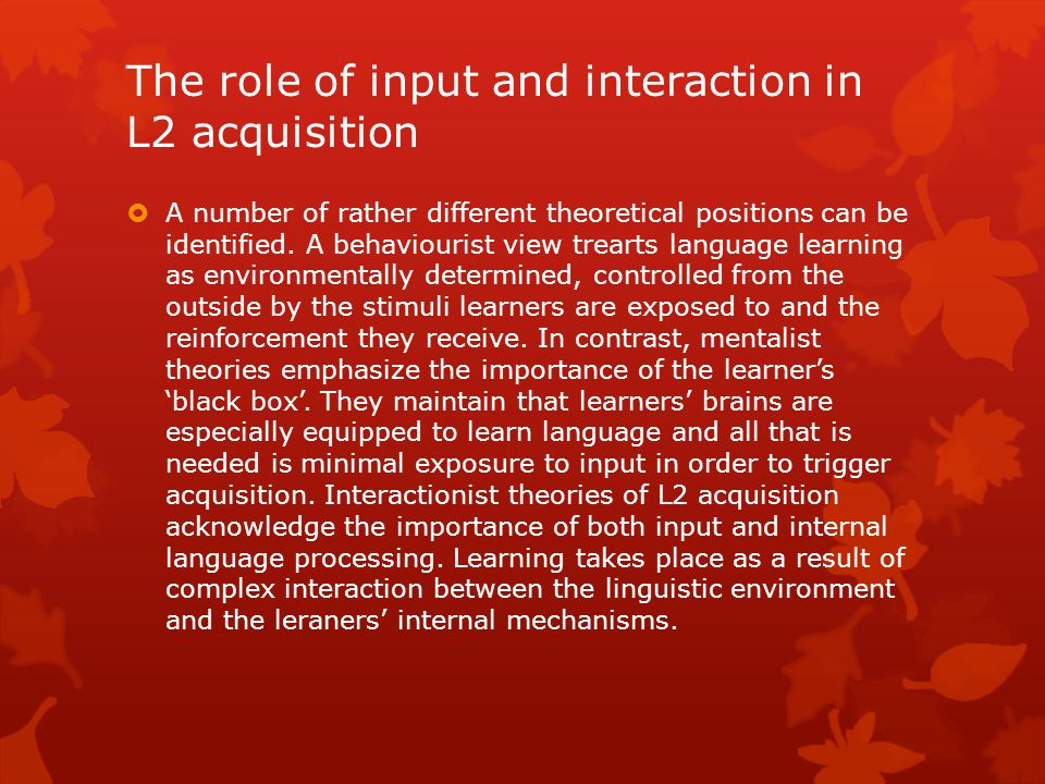 The role of input and interaction in L2 acquisition