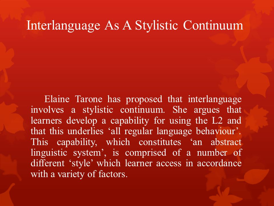 Interlanguage As A Stylistic Continuum