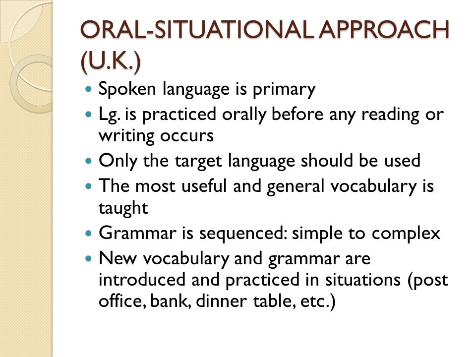 ORAL-SITUATIONAL APPROACH (U.K.)