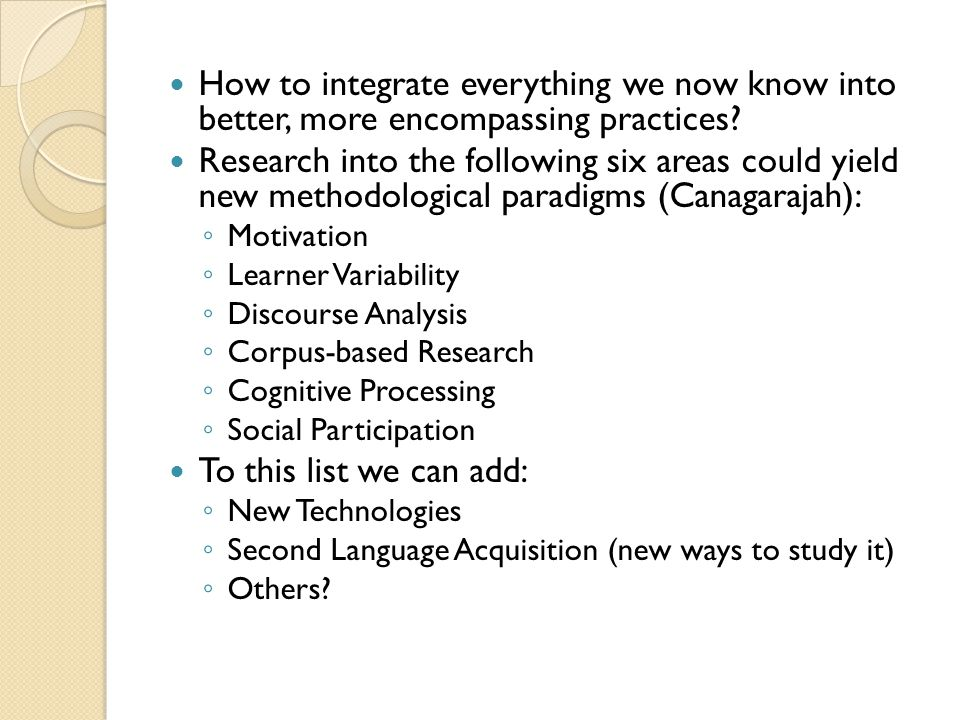 How to integrate everything we now know into better, more encompassing practices