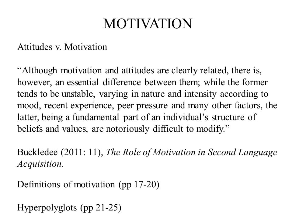 MOTIVATION Attitudes v. Motivation