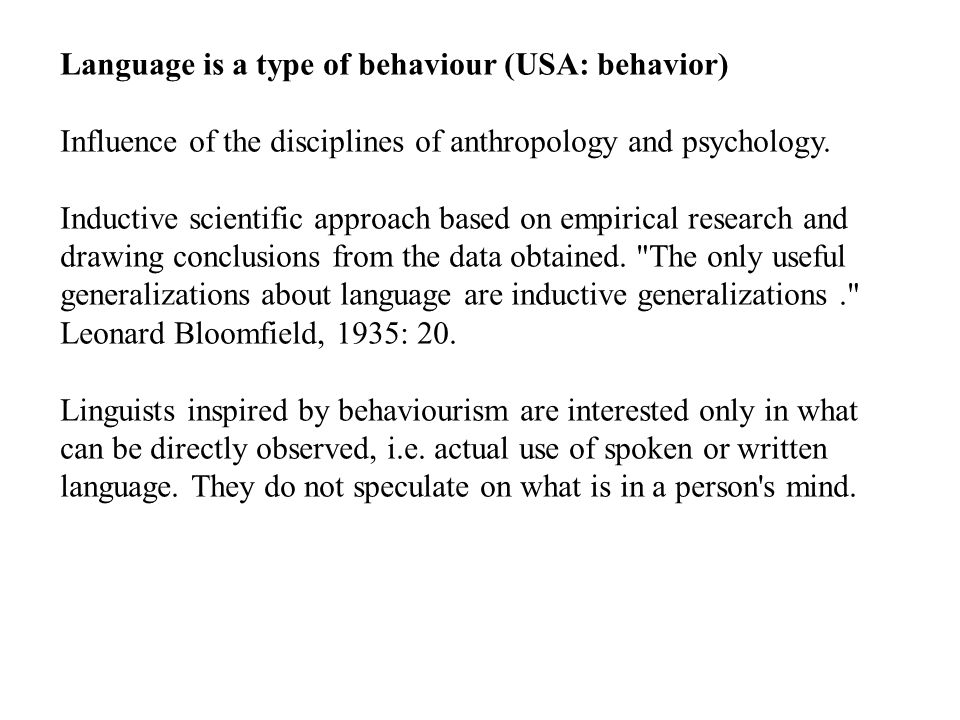 Language is a type of behaviour (USA: behavior)