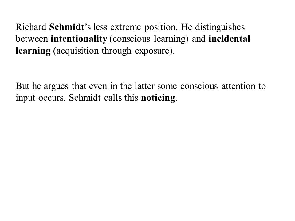Richard Schmidt's less extreme position