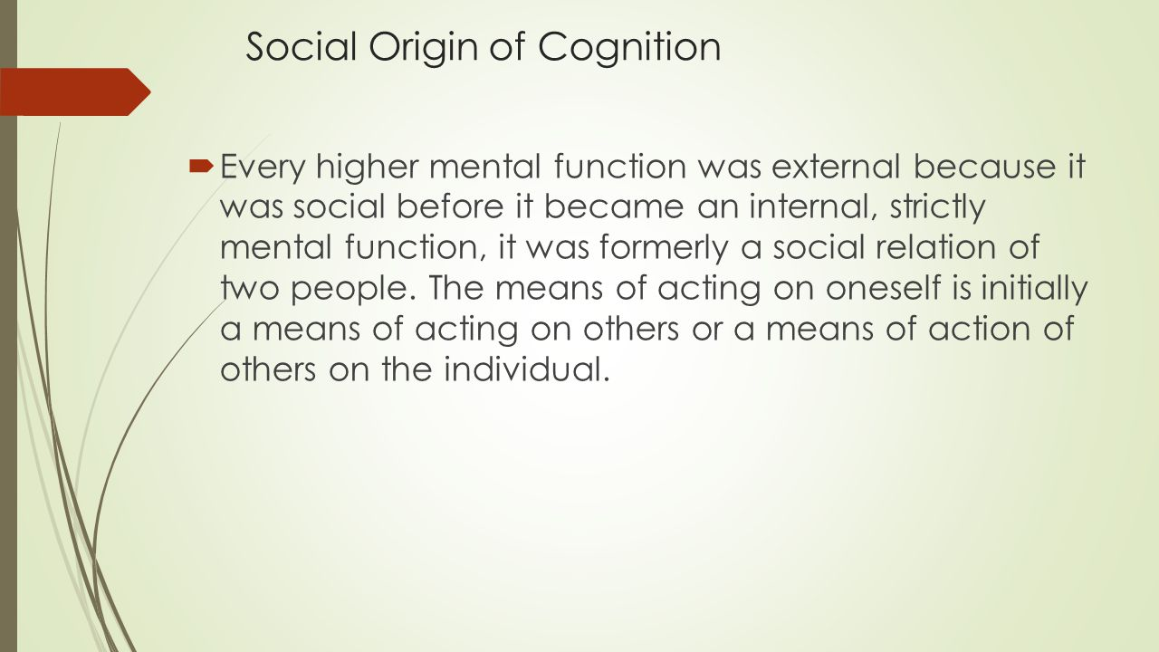 Social Origin of Cognition