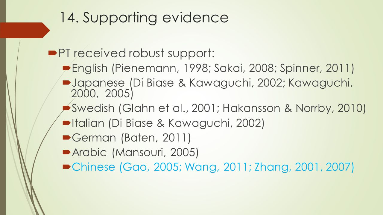 14. Supporting evidence PT received robust support: