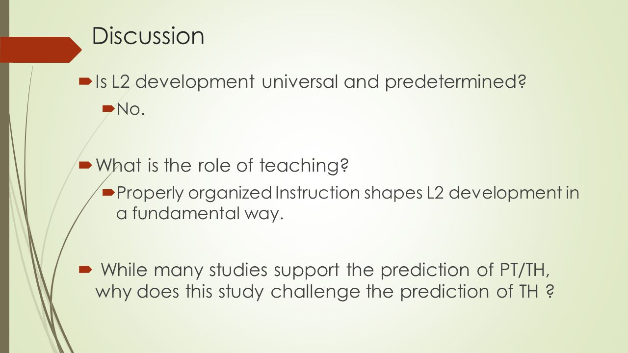 Discussion Is L2 development universal and predetermined