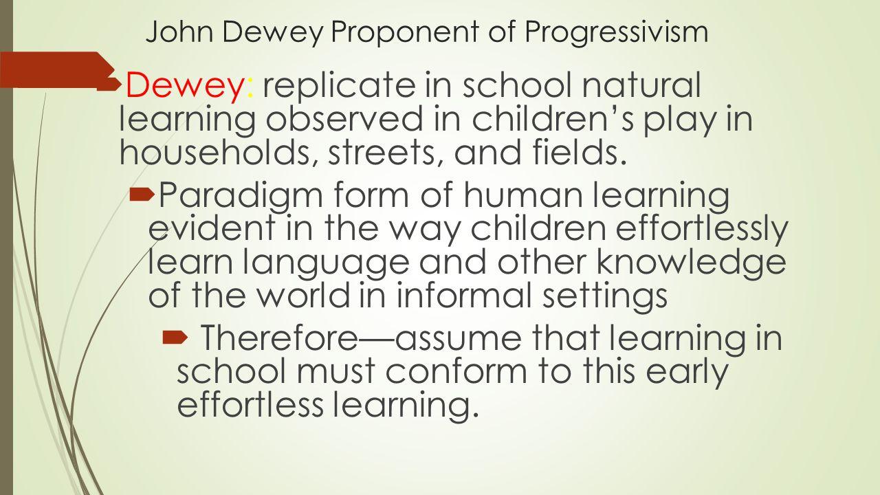 John Dewey Proponent of Progressivism