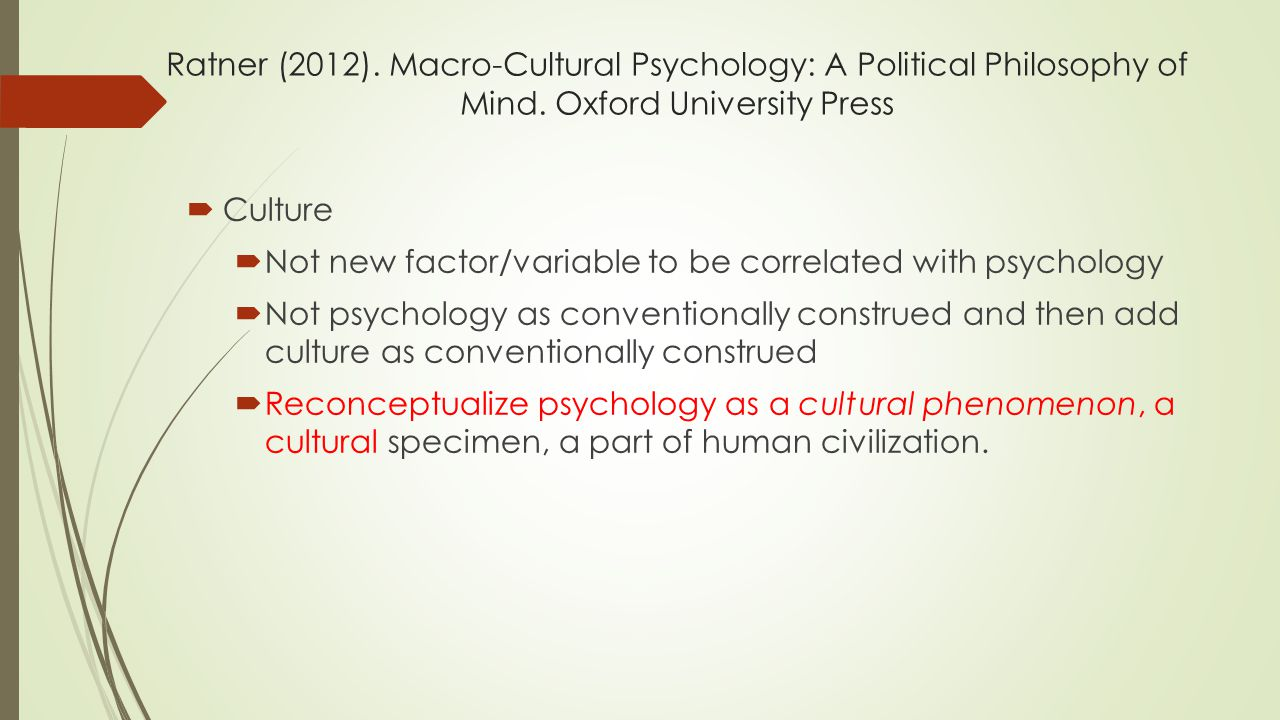 Ratner (2012). Macro-Cultural Psychology: A Political Philosophy of Mind. Oxford University Press