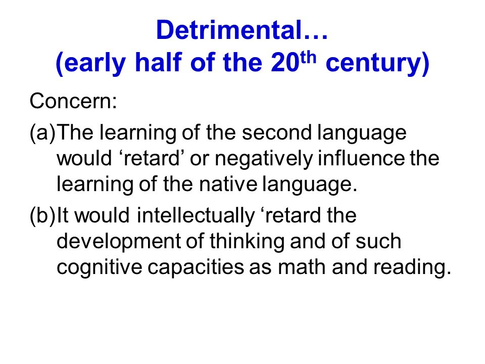 Detrimental… (early half of the 20th century)