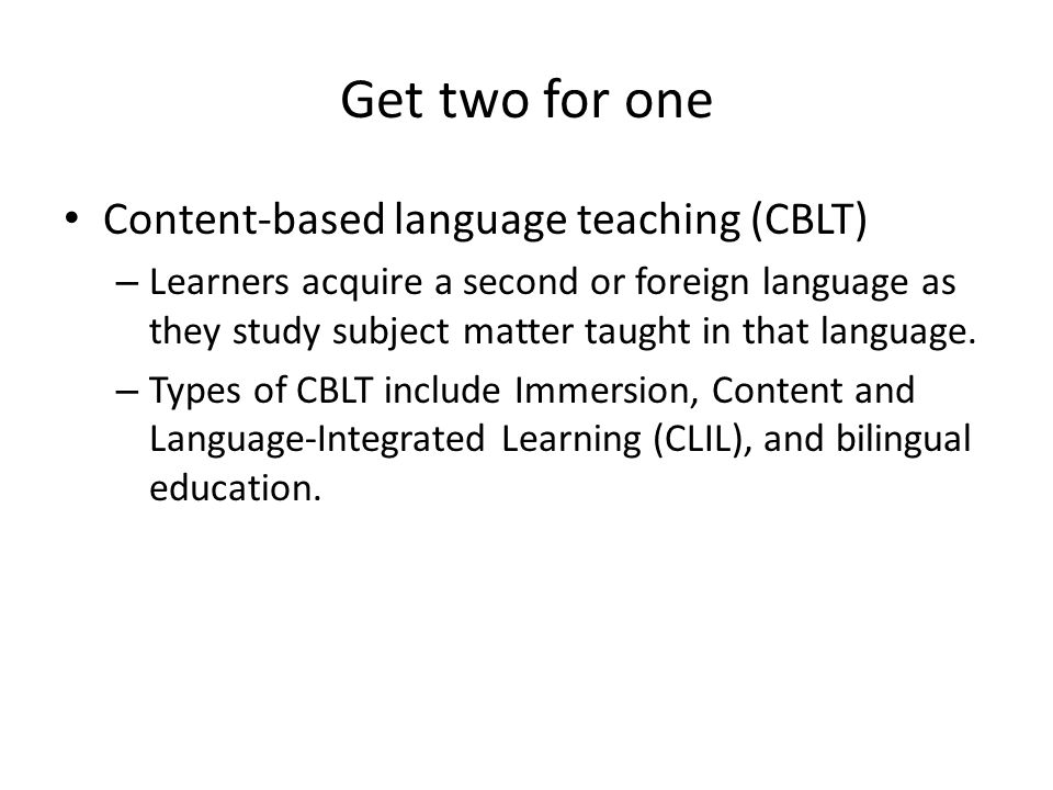 Get two for one Content-based language teaching (CBLT)