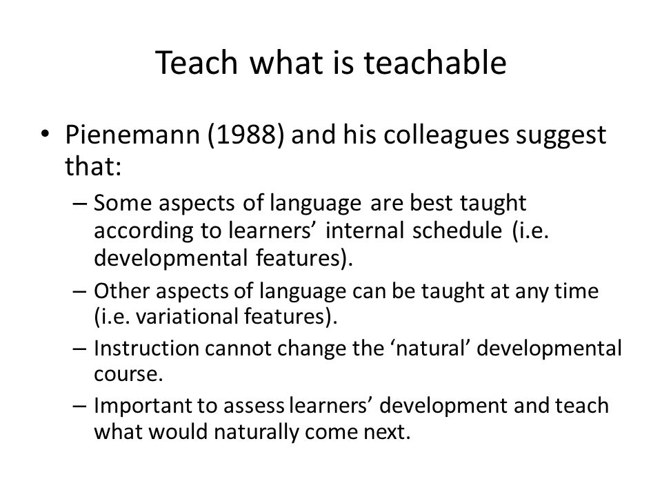 Teach what is teachable