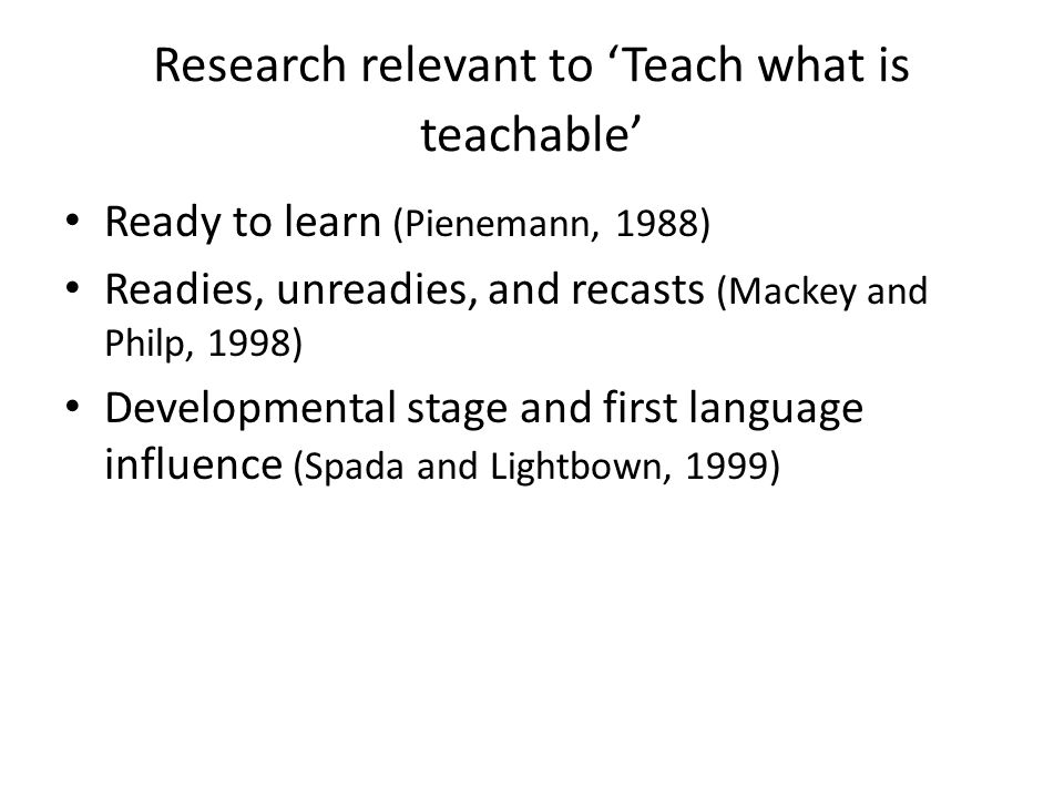 Research relevant to 'Teach what is teachable'