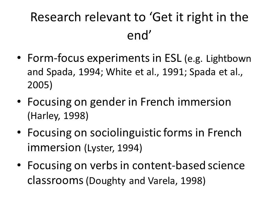 Research relevant to 'Get it right in the end'