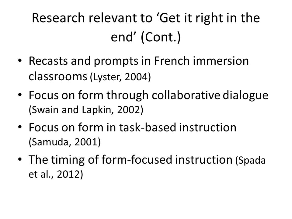 Research relevant to 'Get it right in the end' (Cont.)
