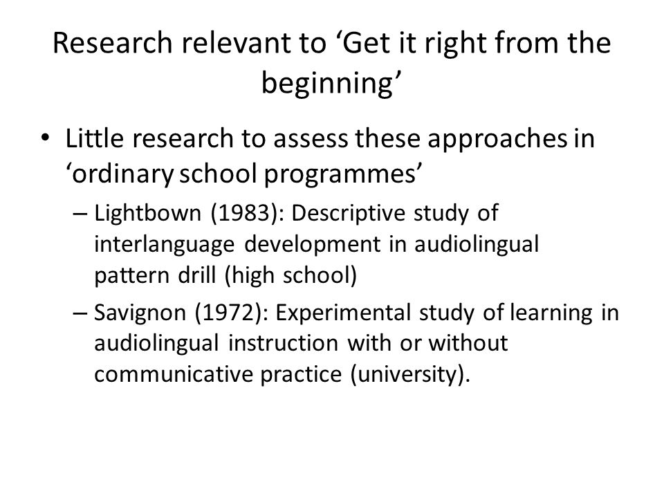 Research relevant to 'Get it right from the beginning'