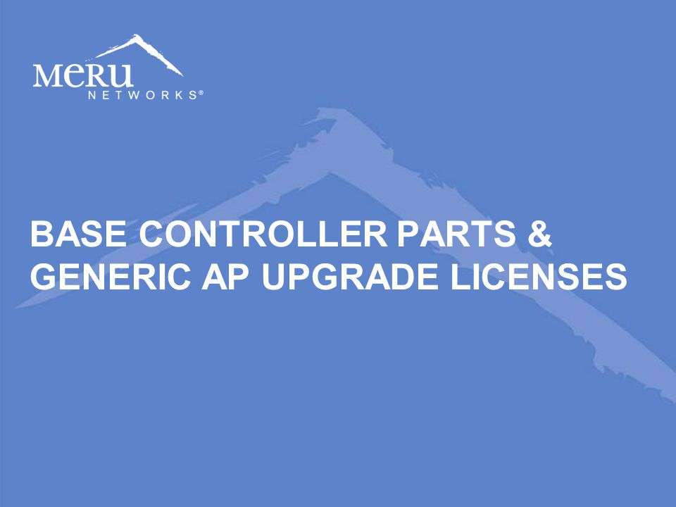 BASE CONTROLLER PARTS & GENERIC AP UPGRADE LICENSES