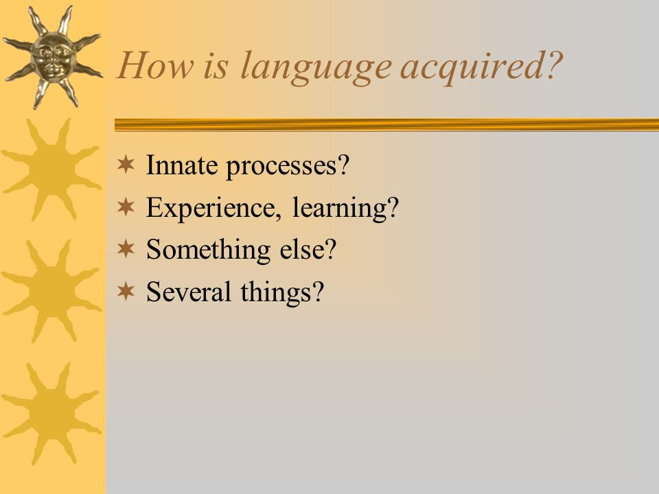 How is language acquired