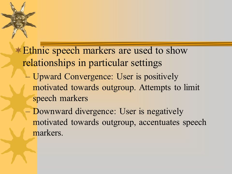 Ethnic speech markers are used to show relationships in particular settings
