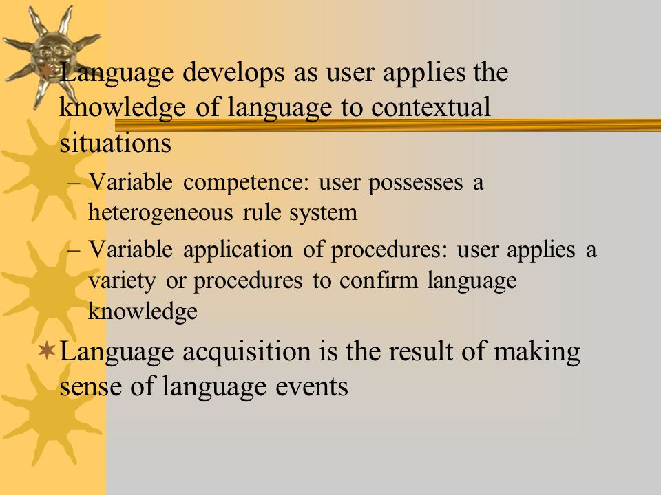 Language acquisition is the result of making sense of language events