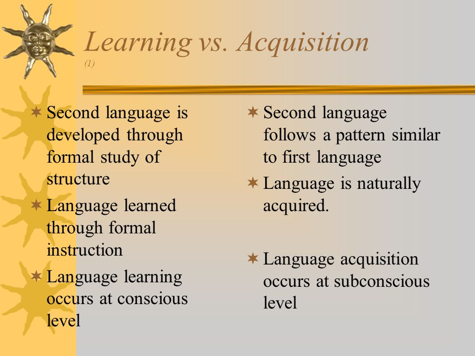 Learning vs. Acquisition (1)
